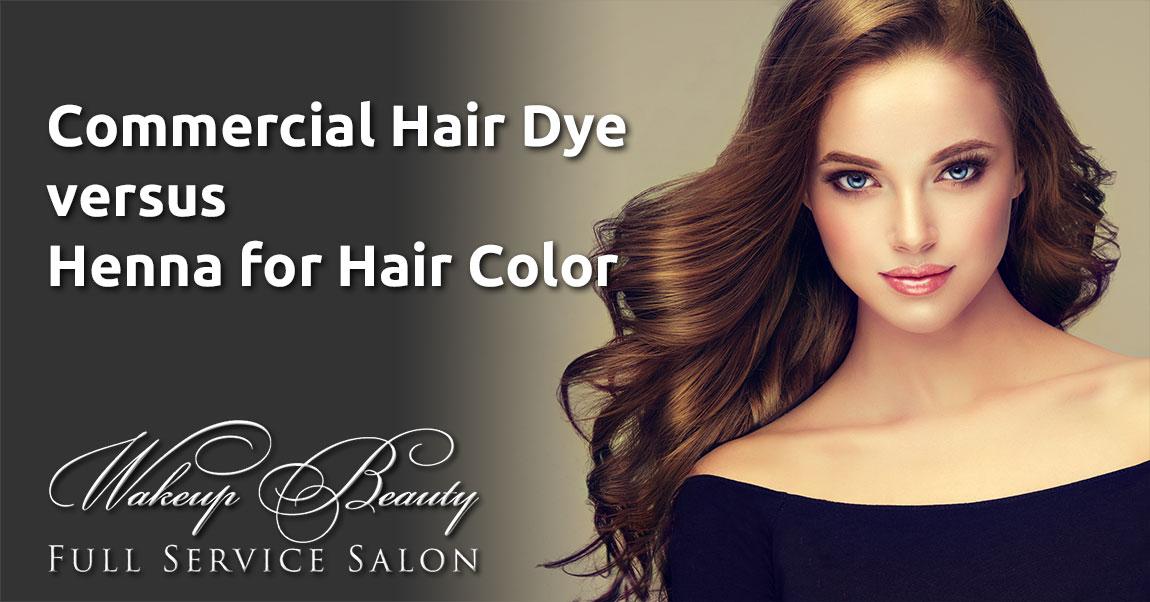 Commercial Hair Dye Vs Henna For Hair Color Wakeup Beauty Full